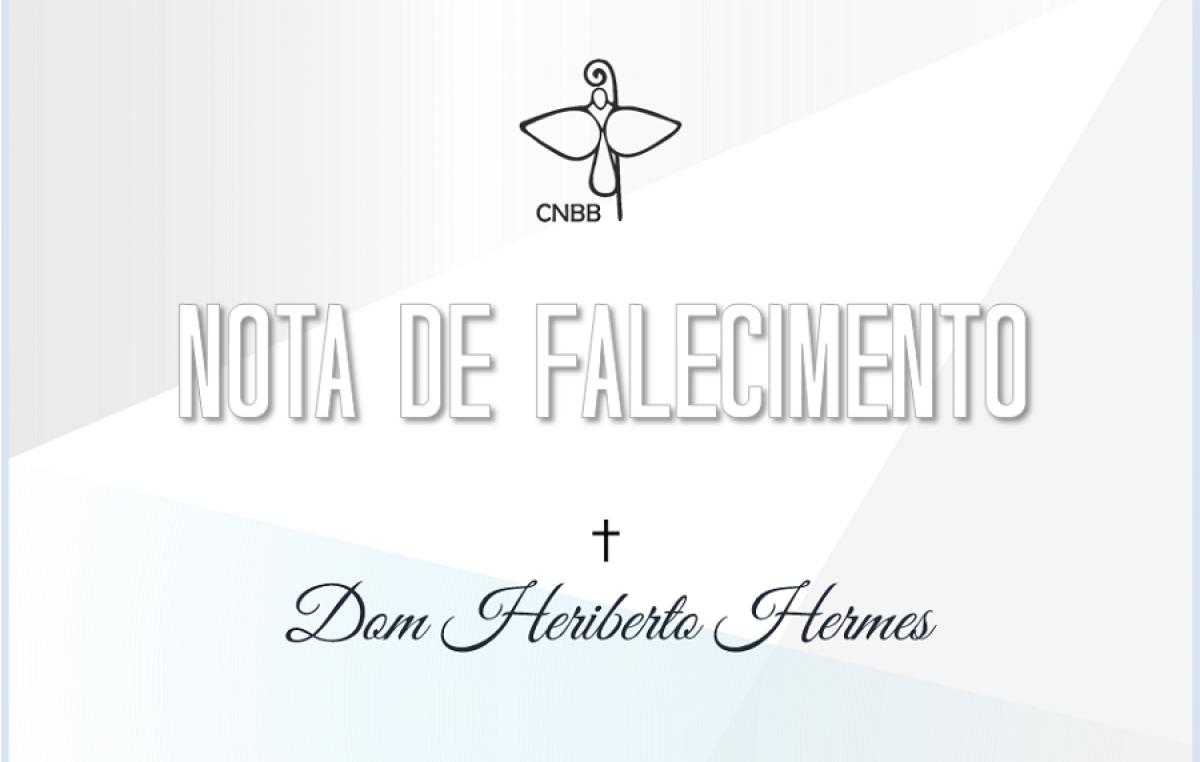 Faleceu na manhã desta quarta-feira, aos 84 anos, dom Heriberto John Hermes